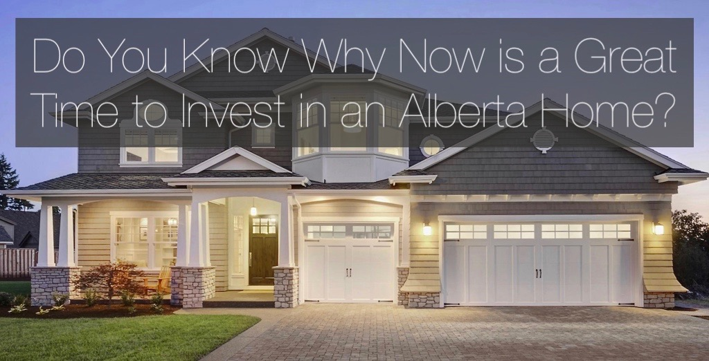 Why Buying A Home In Alberta In This Economy Makes Sense