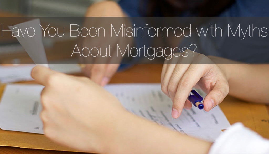 Dispelling Four Big Myths About Mortgages
